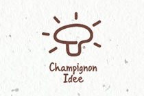 Champignon idee
